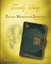Family Diary of Zelpha Morehouse Johncock