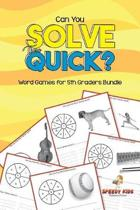 Can You Solve These Quick? Word Games for 5th Graders Bundle