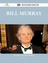 Bill Murray 203 Success Facts - Everything you need to know about Bill Murray