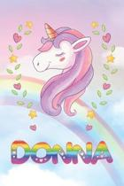 Donna: Donna Unicorn Notebook Rainbow Journal 6x9 Personalized Customized Gift For Someones Surname Or First Name is Donna