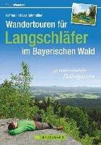 Wandertouren für Langschläfer im Bayerischen Wald