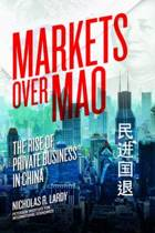 Markets Over Mao - The Rise of Private Business in China