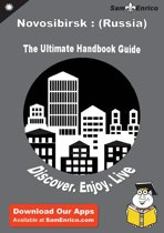 Ultimate Handbook Guide to Novosibirsk : (Russia) Travel Guide