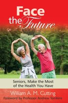 Face the Future: Seniors, Make the Most of the Health You Have