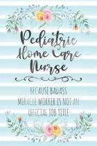 Pediatric Home Care Nurse