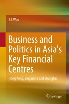 Business and Politics in Asia's Key Financial Centres