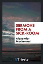 Sermons from a Sick-Room