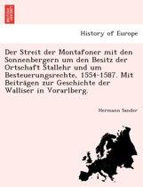 Der Streit Der Montafoner Mit Den Sonnenbergern Um Den Besitz Der Ortschaft Stallehr Und Um Besteuerungsrechte, 1554-1587. Mit Beitra Gen Zur Geschichte Der Walliser in Vorarlberg.