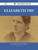 Elizabeth Fry 57 Success Facts - Everything you need to know about Elizabeth Fry