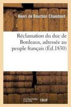 R clamation Du Duc de Bordeaux (Cte de Chambord), Adress e Au Peuple Fran ais