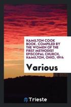 Hamilton Cook Book Comp. by the Women of the First Methodist Episcopal Church