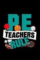 P E Teachers Rule: 110 Pages Notebook/Journal