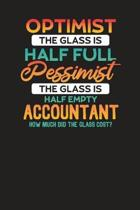 Optimist: The Glass is Half Full, Pessimist: The Glass is Half Empty, Accountant: How Much Did The Glass Cost: Accountant Task K