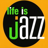 Life Is Jazz - Lounge Music
