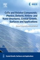 CdTe and Related Compounds; Physics, Defects, Hetero- and Nano-structures, Crystal Growth, Surfaces and Applications