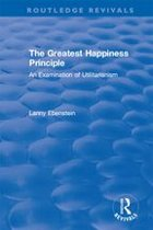 Routledge Revivals: The Greatest Happiness Principle (1986)