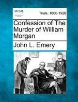Confession of the Murder of William Morgan