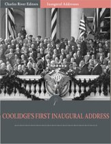 Inaugural Addresses: President Calvin Coolidges First Inaugural Address (Illustrated)