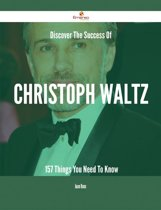 Discover The Success Of Christoph Waltz - 157 Things You Need To Know
