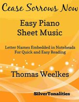 Cease Sorrows Now Easy Piano Sheet Music