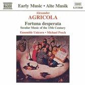 Early Music - Agricola: Fortuna Desperata / Ensemble Unicorn