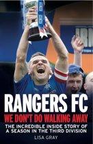 Rangers FC We Don't Do Walking Away