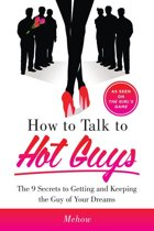 How to Talk to Hot Guys