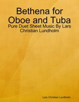 Bethena for Oboe and Tuba - Pure Duet Sheet Music By Lars Christian Lundholm