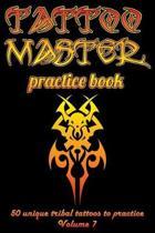 Tattoo Master Practice Book - 50 Unique Tribal Tattoos to Practice