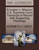 Errington V. Missouri U.S. Supreme Court Transcript of Record with Supporting Pleadings