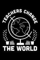 Teachers Change The World: Lined A5 Notebook for Teachers