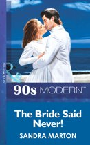 The Bride Said Never! (Mills & Boon Vintage 90s Modern)