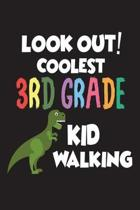 Look Out! Coolest 3rd Grade Kid Walking