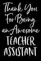 Thank You For Being an Awesome Teacher Assistant