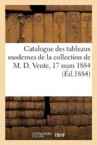Catalogue Des Tableaux Modernes De La Collection De M. D. Vente, 17 Mars 1884