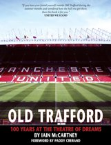Old Trafford: 100 Years of the Theatre of Dreams