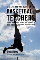 State-Of-The-Art Nutrition for Basketball Teachers