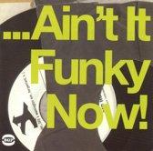 Ain'T It Funky Now
