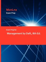Exam Prep for Management by Daft, 8th Ed.