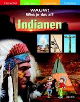 Wauw wist je dat al? Indianen