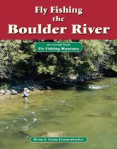 Fly Fishing the Boulder River