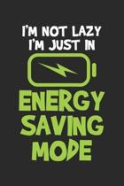 I'm Not Lazy I'm Just In Energy Saving Mode: Battery Lazy ruled Notebook 6x9 Inches - 120 lined pages for notes, drawings, formulas - Organizer writin