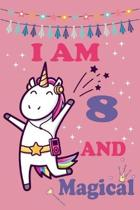 I'm 8 and Magical: Cute Unicorn Birthday Journal on a Pink Background Birthday Gift for a 8 Year Old Girl (6x9'' 100 Wide Lined & Blank Pa