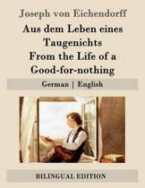 Aus dem Leben eines Taugenichts / From the Life of a Good-for-nothing