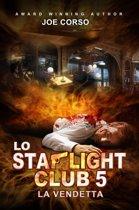 Lo Starlight Club 5: La vendetta