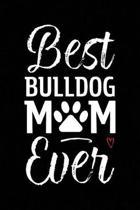 Best Bulldog Mom Ever
