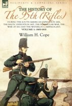 The History of the 95th (Rifles)-During the South American Expedition 1806, the Baltic Expedition 1807, the Peninsular War, the War of 1812 and the Waterloo Campaign,1815
