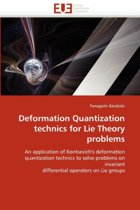 Deformation Quantization Technics for Lie Theory Problems