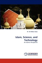 Islam, Science, and Technology
