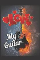 Love My Guitar Notebook Journal: Acoustic Electric Music Bass Guitar Tab Book For Beginners Fender Notebook for Bass Guitarists Bassists Musicians Bla